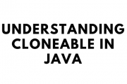 Understanding Cloneable in Java